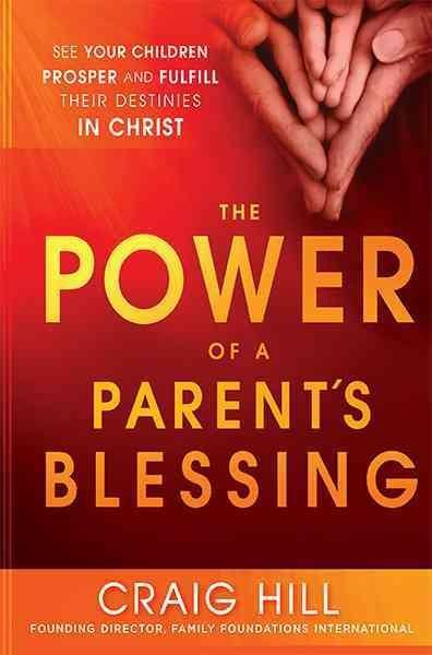 The Power of a Parent's Blessing (Paperback)