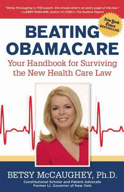 Beating Obamacare: Your Handbook for the New Healthcare Law (Paperback)
