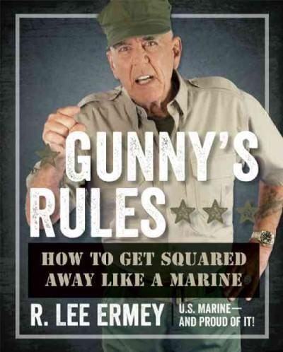 Gunny's Rules: How to Get Squared Away Like a Marine (Hardcover)