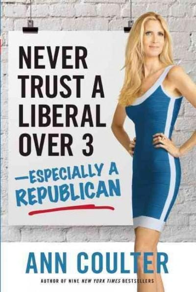 Never Trust a Liberal Over 3-Especially a Republican (Hardcover)