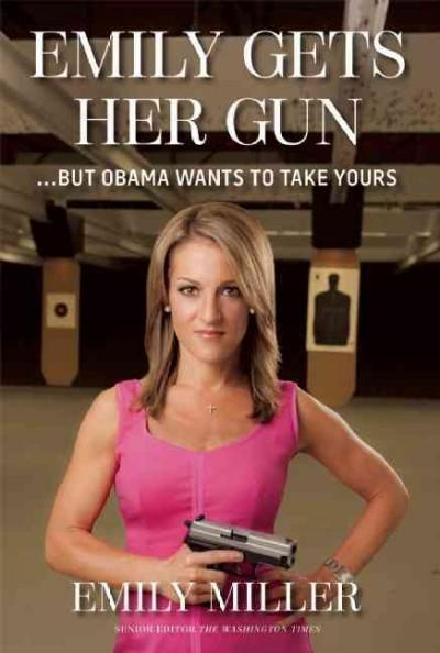 Emily Gets Her Gun: But Obama Wants to Take Yours (Hardcover)