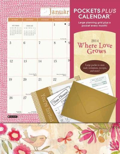Where Love Grows Pockets 2014 Calendar (Calendar)