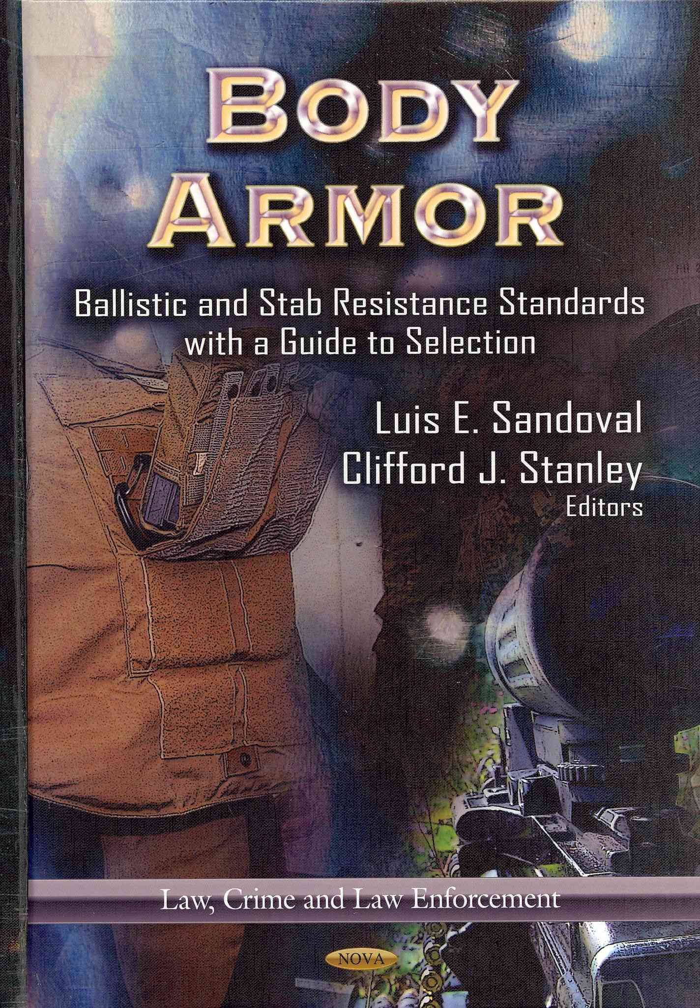 Body Armor: Ballistic and Stab Resistance Standards With a Guide to Selection (Hardcover)