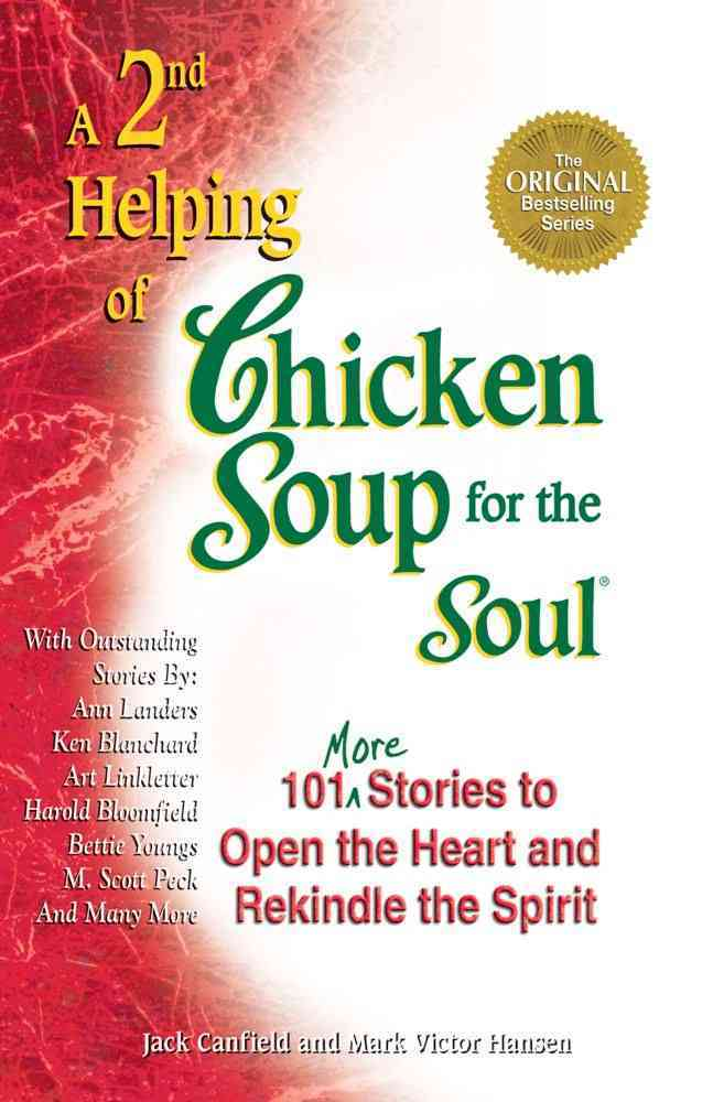 A 2nd Helping of Chicken Soup for the Soul: More Stories to Open the Heart and Rekindle the Spirit (Paperback)
