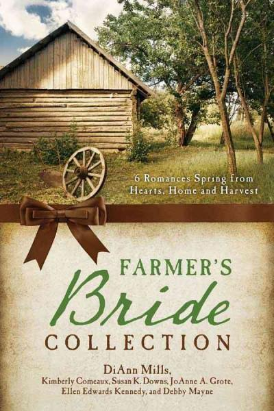 The Farmer's Bride Collection: 6 Romances Spring from Hearts, Home, and Harvest (Paperback)