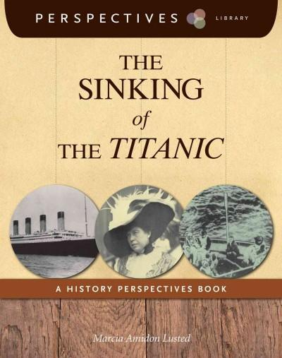 The Sinking of the Titanic: A History Perspectives Book (Paperback)