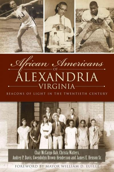 African Americans of Alexandria, Virginia: Beacons of Light in the Twentieth Century (Paperback)