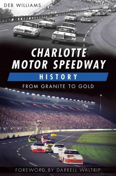 Charlotte Motor Speedway History: From Granite to Gold (Paperback)