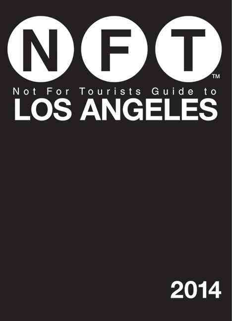Not for Tourists 2014 Guide to Los Angeles (Paperback)