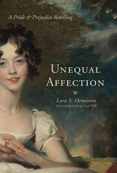 Unequal Affections: A Pride & Prejudice Retelling (Hardcover)