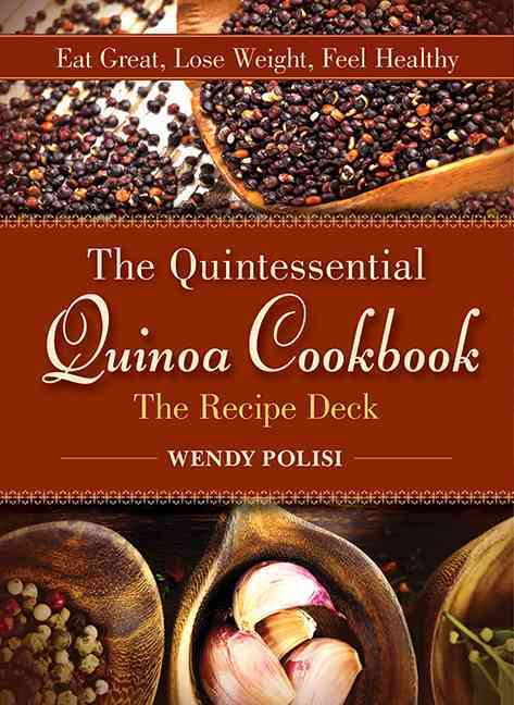Quintessential Quinoa Cookbook, The Recipe Deck: Eat Great, Lose Weight, Feel Healthy (Cards)