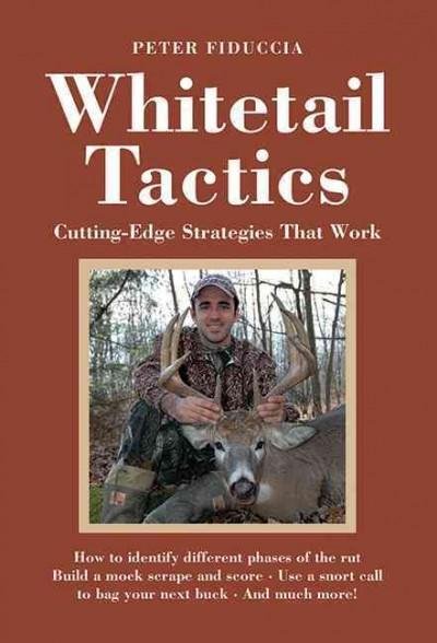 Whitetail Tactics: Cutting-Edge Strategies That Work (Hardcover)