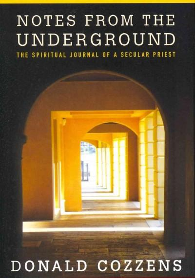 Notes from the Underground: The Spiritual Journal of a Secular Priest (Hardcover)