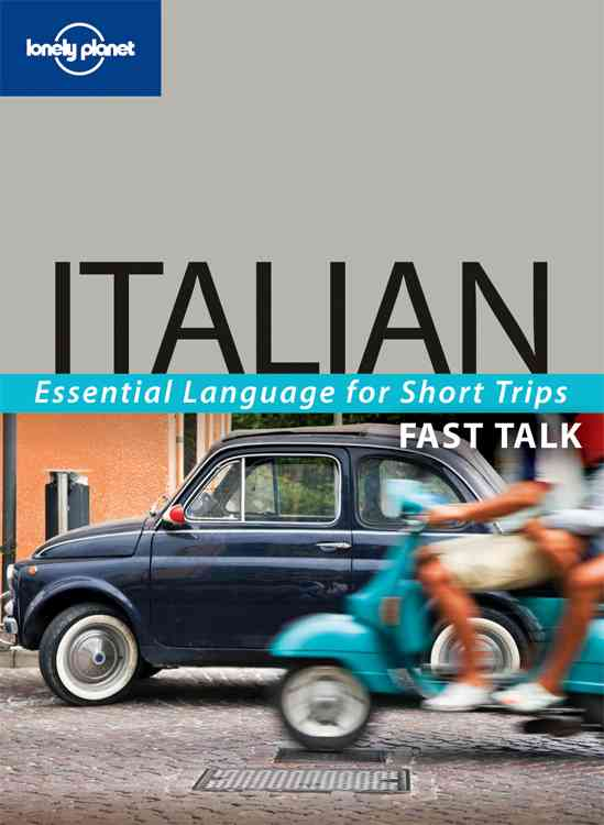 Lonely Planet Fast Talk Italian: Essential Language for Short Trips (Paperback)
