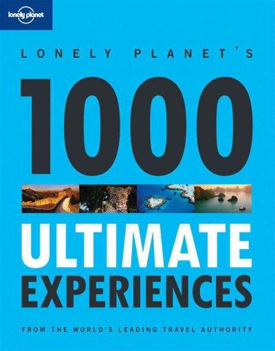 Lonely Planet's 1000 Ultimate Experiences (Paperback)