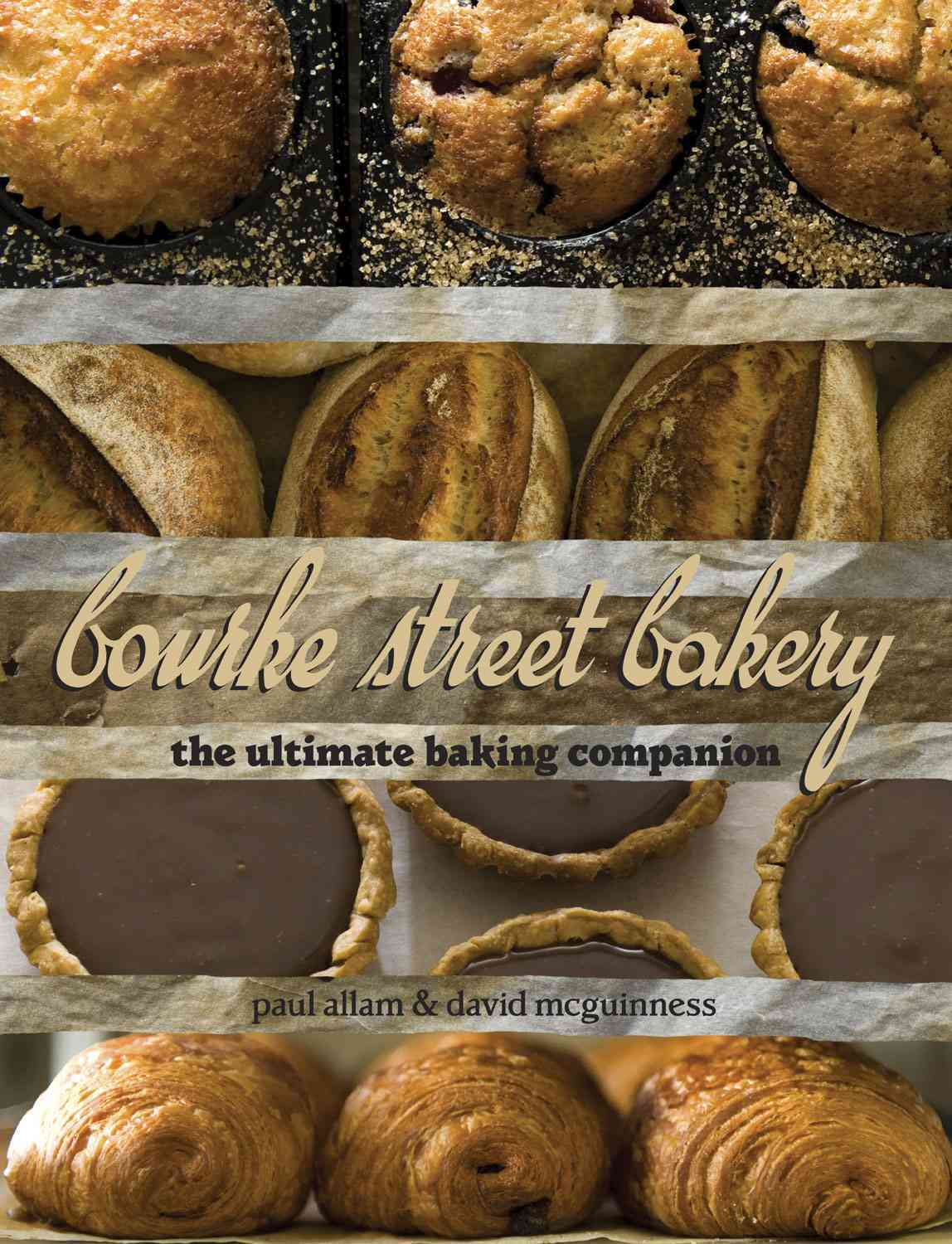 Bourke Street Bakery: The Ultimate Baking Companion (Hardcover)