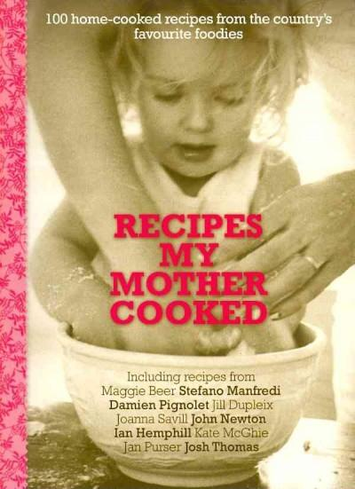 Recipes My Mother Cooked: 100 Home-Cooked Recipes from the Nation's Favourite Foodies (Paperback)