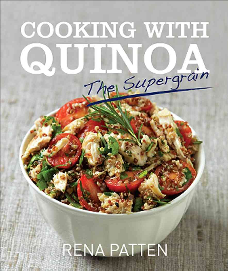 Cooking with Quinoa: The Supergrain (Hardcover)