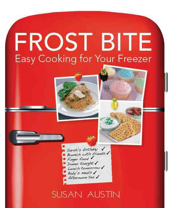 Frost Bite: Easy Cooking for Your Freezer (Hardcover)