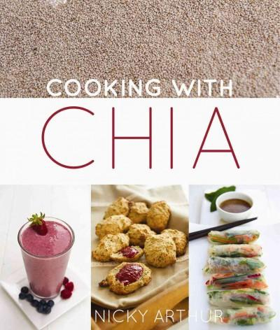 Cooking With Chia (Hardcover)