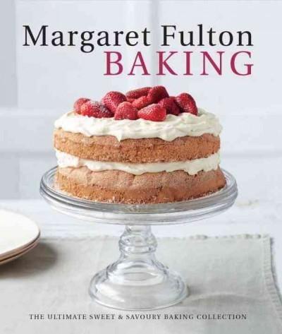 Margaret Fulton Baking: The Ultimate Sweet & Savory Baking Collection (Hardcover)
