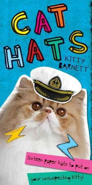Cat Hats: Sixteen Paper Hats to Put on Your Unsuspecting Kitty! (Paperback)
