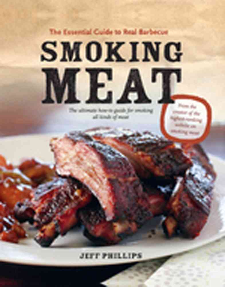 Smoking Meat: The Essential Guide to Real Barbecue (Paperback)