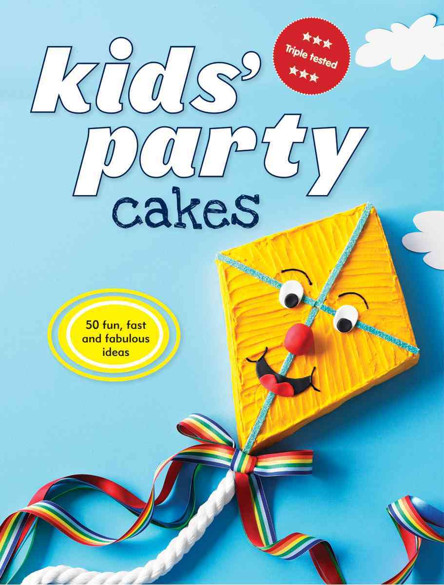 Kids' Party Cakes: 50 Fun, Fast and Fabulous Ideas (Paperback)