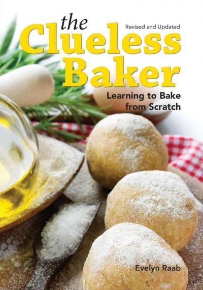 The Clueless Baker: Learning to Bake from Scratch (Paperback)