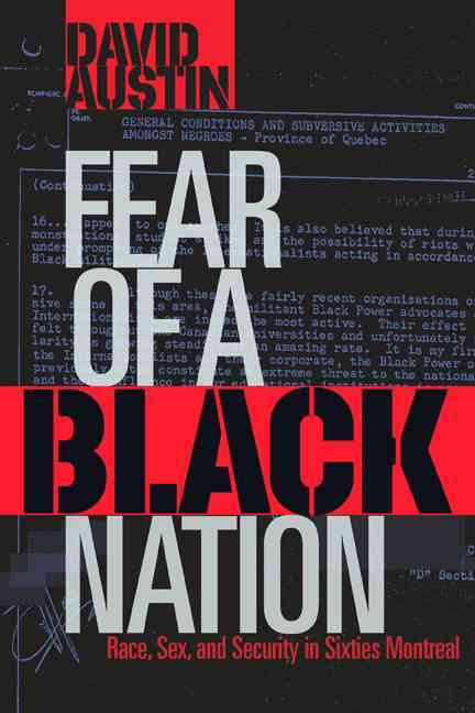Fear of a Black Nation: Race, Sex, and Security in Sixties Montreal (Paperback)