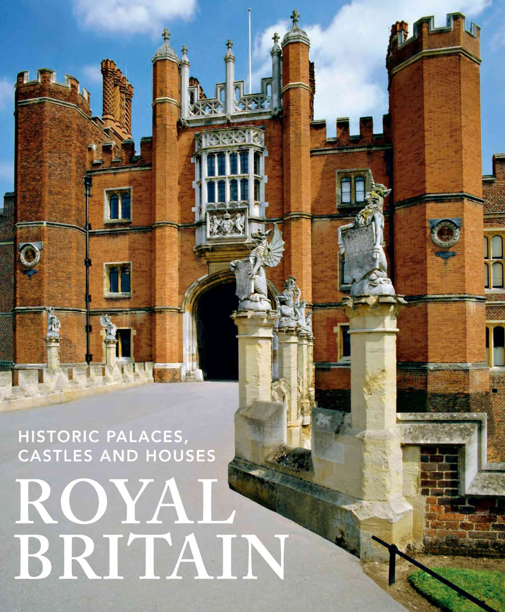 Royal Britain: Historic Palaces, Castles and Houses (Paperback)