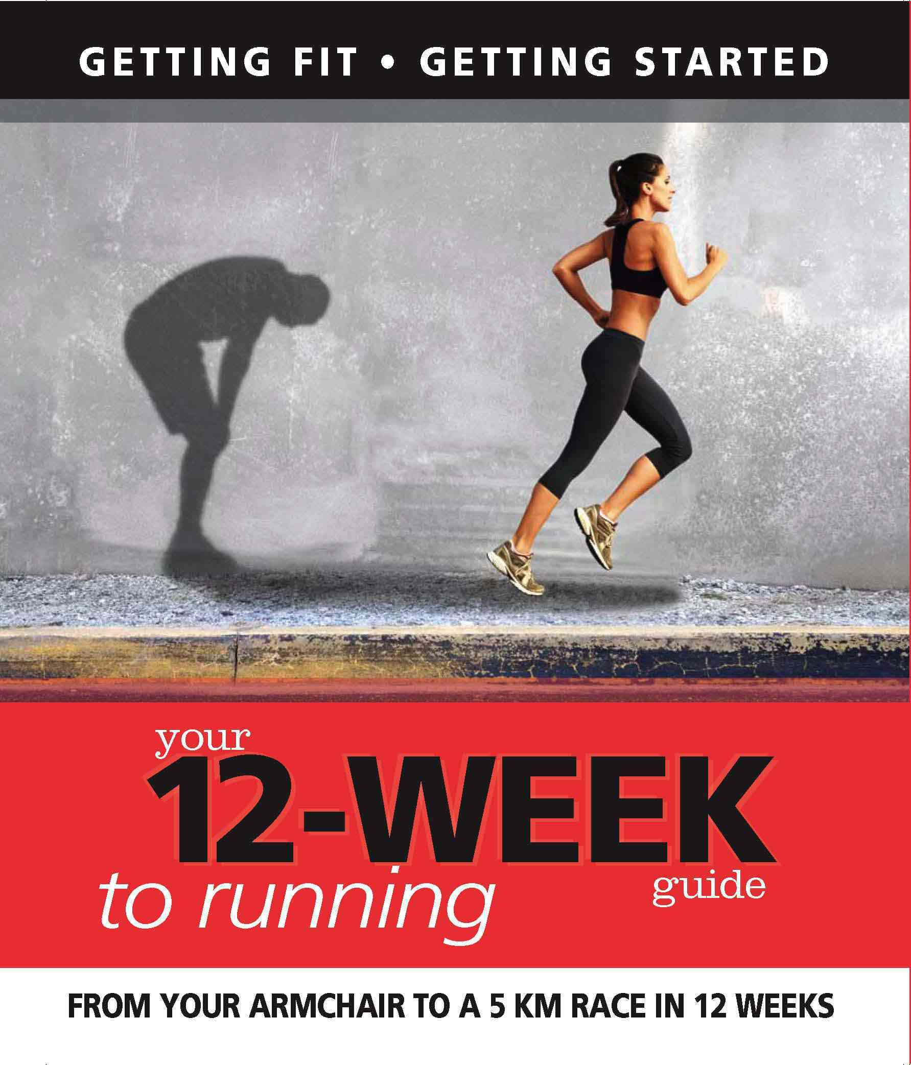 Your 12 Week Guide to Running: From Your Armchair to a 5 Km Race in 12 Weeks (Paperback)