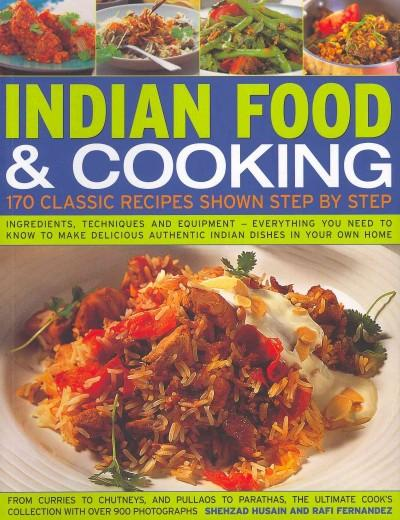Indian Food & Cooking: 170 Classic Recipes Shown Step by Step (Paperback)