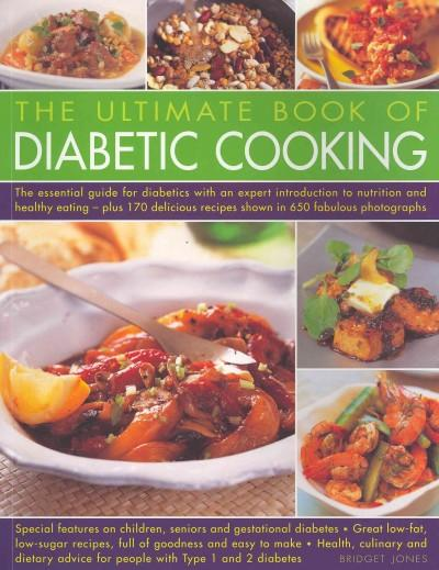 The Ultimate Book of Diabetic Cooking: The Essential Guide for Diabetics With an Expert Introduction to Nutrition... (Paperback)