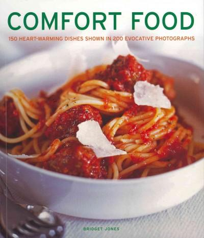 Comfort Food: 150 Heart-Warming Dishes Shown in 200 Evocative Photographs (Paperback)