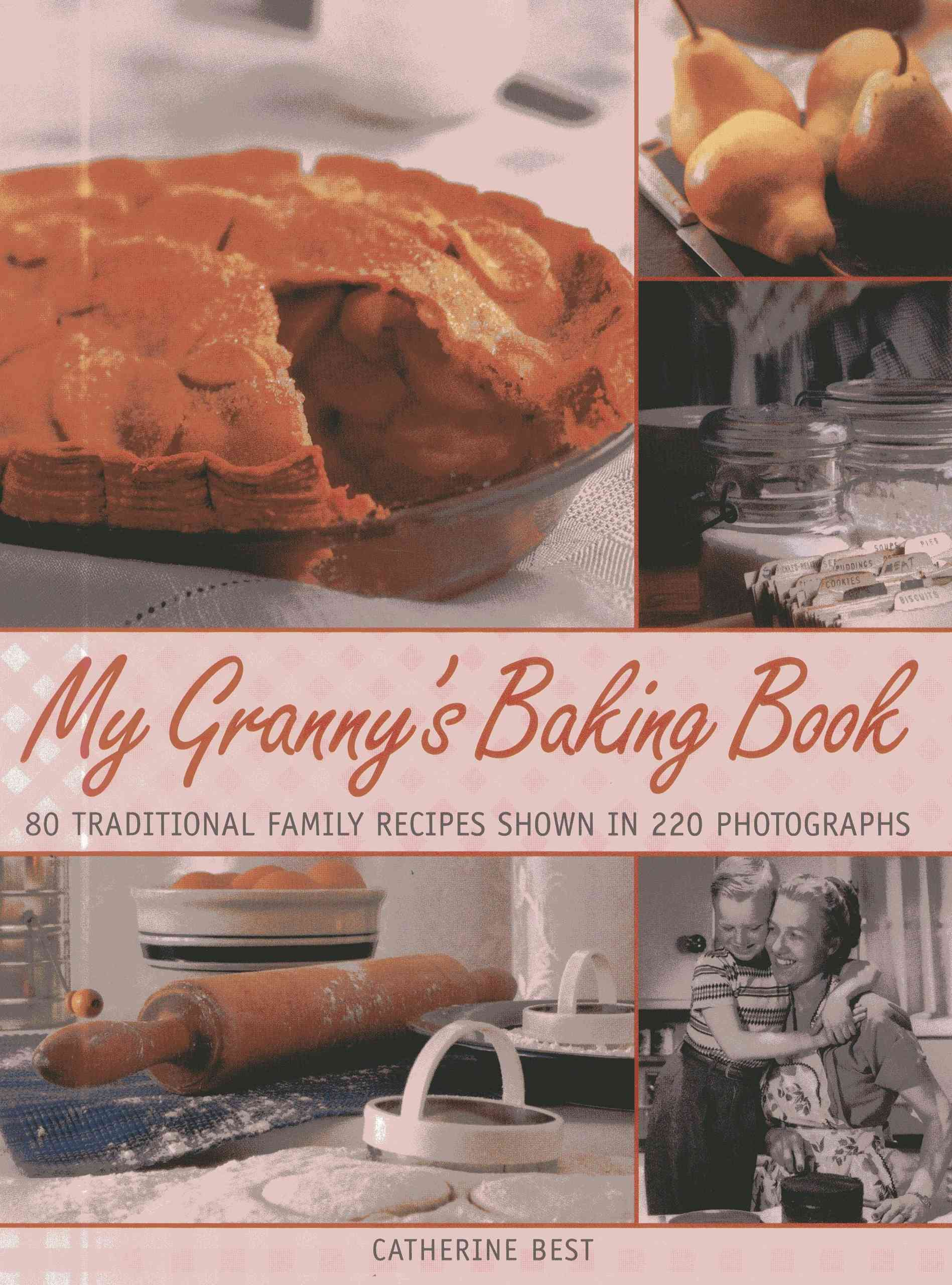 My Granny's Baking Book: 80 Traditional Family Recipes, Shown in 220 Photographs (Paperback)