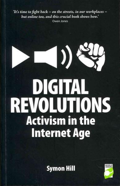 Digital Revolutions: Activism in the Internet Age (Paperback)