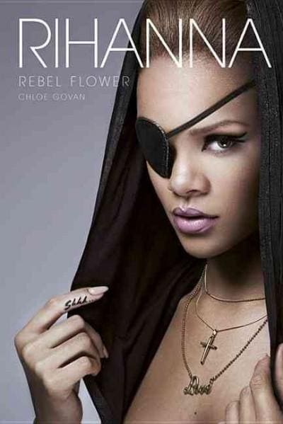 Rihanna: Rebel Flower (Paperback)