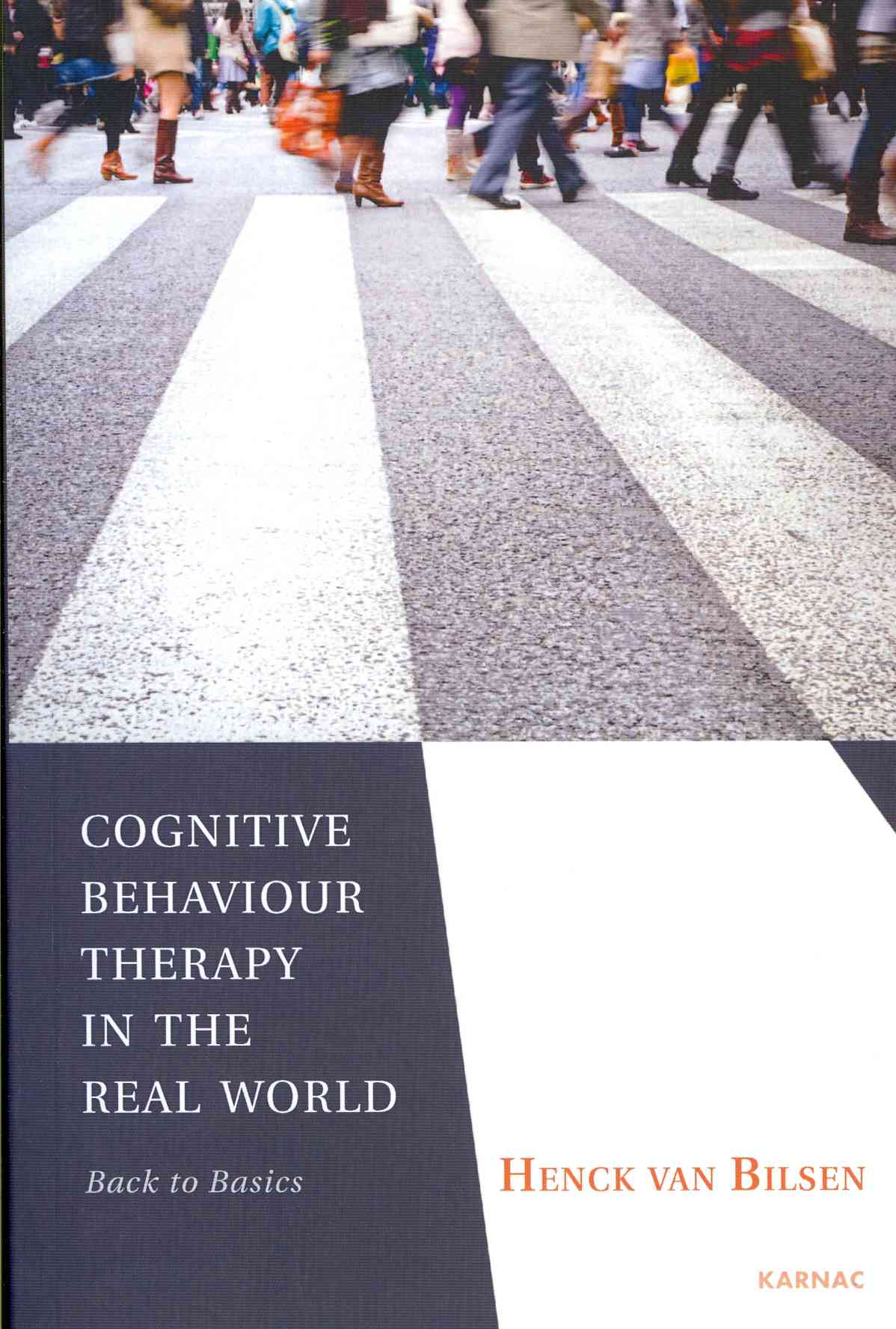 Cognitive Behaviour Therapy in the Real World: Back to Basics (Paperback)