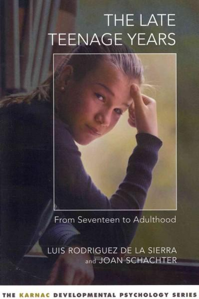 The Late Teenage Years: From seventeen to adulthood (Paperback)