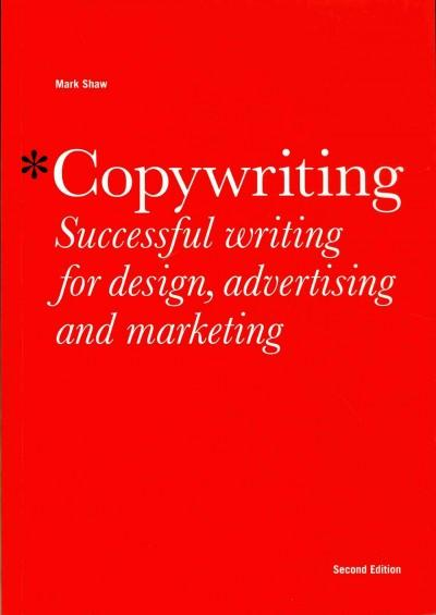 Copywriting: Successful writing for design, advertising and marketing (Paperback)