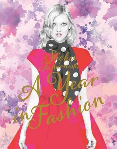 Sticker Fashionista: A Year of Fashion (Paperback)