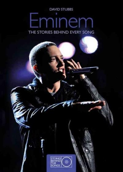 Eminem: The Stories Behind Every Song (Paperback)