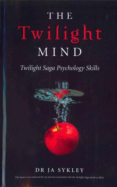 The Twilight Mind: Twilight Saga Psychology Skills (Paperback)
