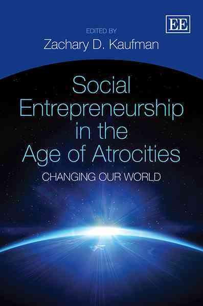 Social Entrepreneurship in the Age of Atrocities: Changing Our World (Paperback)