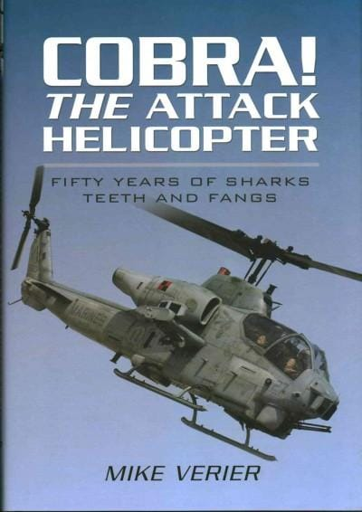 Cobra! The Attack Helicopter: Fifty Years of Sharks Teeth and Fangs (Hardcover)