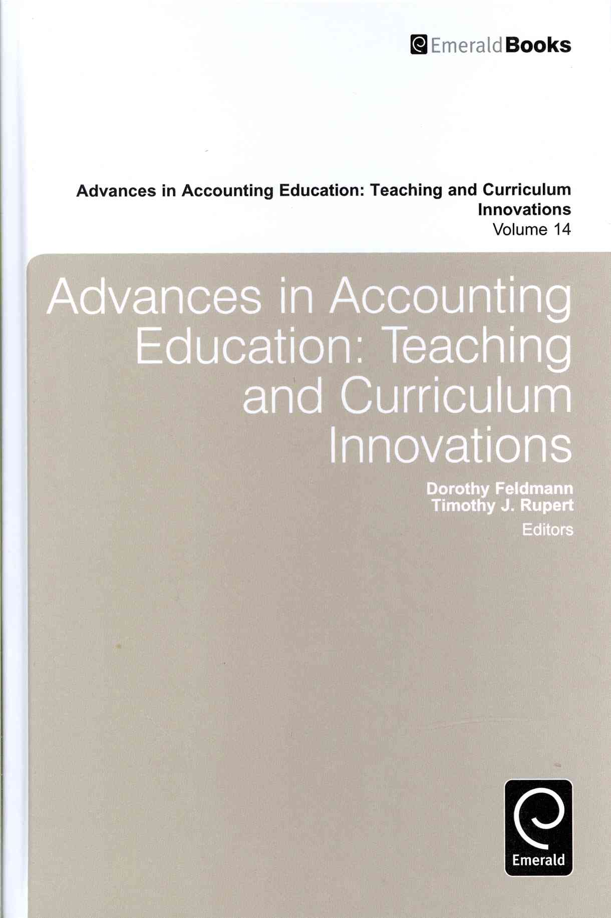 Advances in Accounting Education: Teaching and Curriculum Innovations (Hardcover)