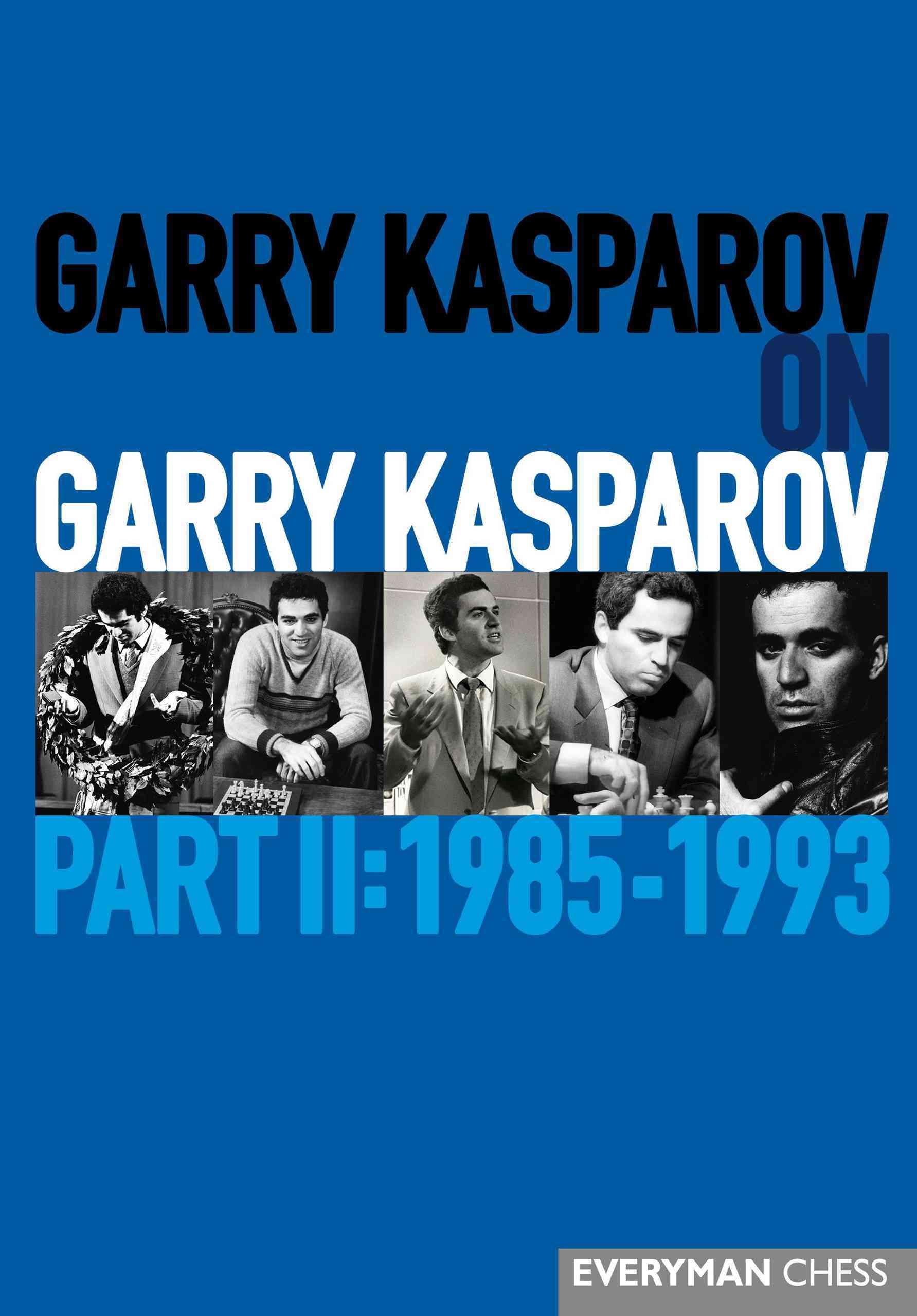 Garry Kasparov on Garry Kasparov: 1985-1993 (Hardcover)