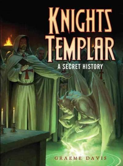 The Knights Templar: A Secret History (Paperback)