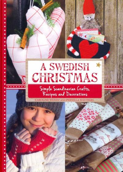 A Swedish Christmas: Simple Scandinavian Crafts, Recipes and Decorations (Hardcover)
